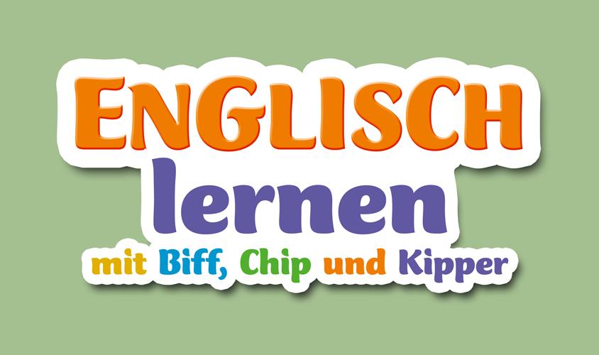 Englisch lernen mit Biff, Chip und Kipper